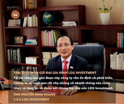 Tâm thư C.E.O Nguyễn Minh Khang thân gửi đại gia đình LDG Investment